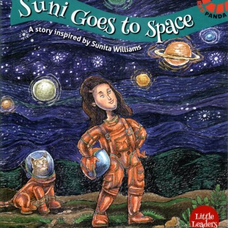 SUNI GOES TO SPACE – A STORY INSPIRED BY SUNITA WILLIAMS