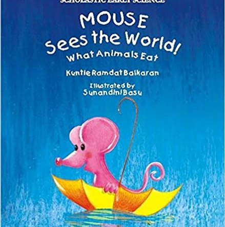SCHOLASTIC EARLY SCIENCE – MOUSE SEES THE WORLD! WHAT ANIMALS EAT