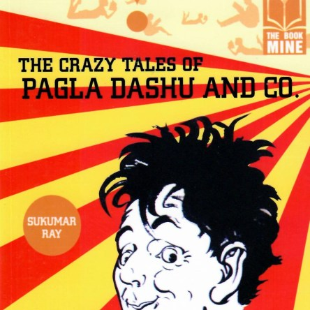THE BOOK MINE – THE CRAZY TALES OF PAGLA DASHU AND CO.