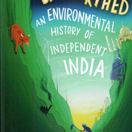 NEW ARRIVAL: UNEARTHED – AN ENVIRONMENTAL HISTORY OF INDEPENDENT INDIA
