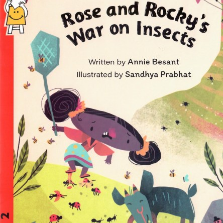 ROSE AND ROCKY'S WAR ON INSECTS
