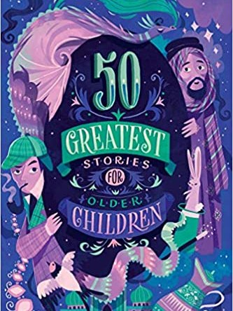 50 GREATEST STORIES FOR OLDER CHILDREN