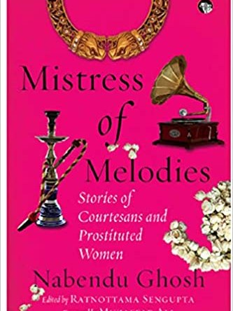 MISTRESS OF MELODIES – STORIES OF COURTESANS AND PROSTITUTED WOMEN
