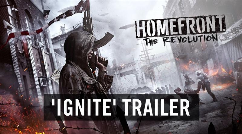 Homefront The Revolution New Ignite Trailer