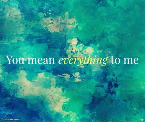 you-mean-everything-to-me