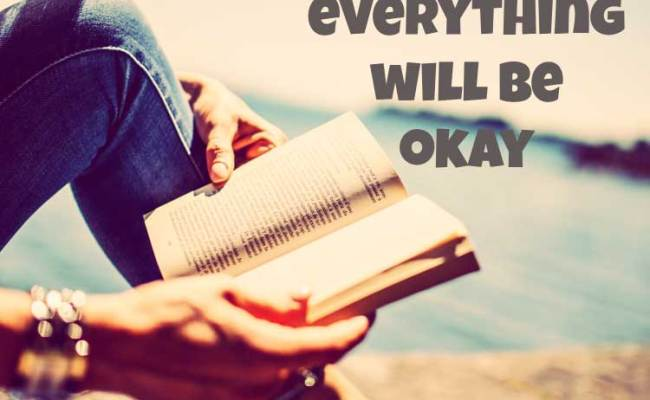 Everything Will Be Ok Quotes And Sayings Funlava
