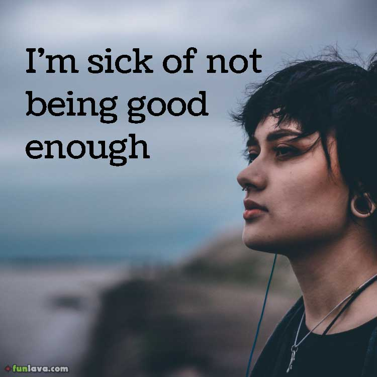 Sad Quotes Not Good Enough: 25+ Inspirational Quotes For Depression