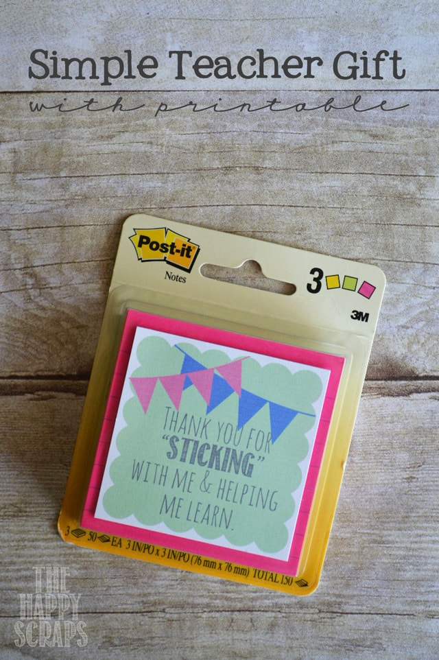 last minute teacher gift: post-it notes with printable.