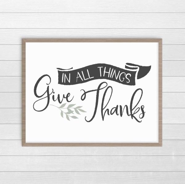 Give Thanks in All Things print. Neutral farmhouse decor printable. #FarmhouseDecor #ThanksgivingDecor #FreePrintables