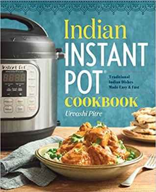 Indian Instant Pot Cookbook, recipe book for cooking indian food in an Instant Pot