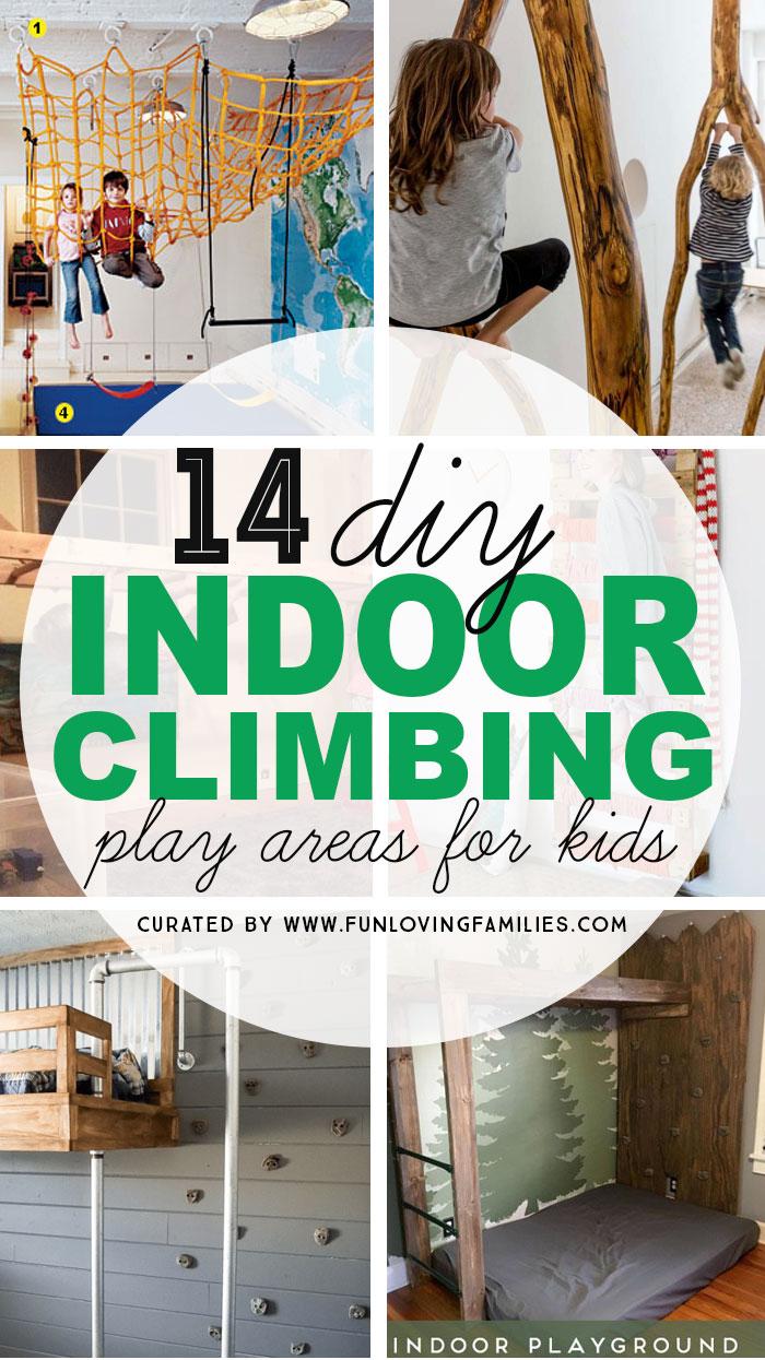 14 Genius Diy Climbing Spaces For Kids Indoor Play Fun Loving Families