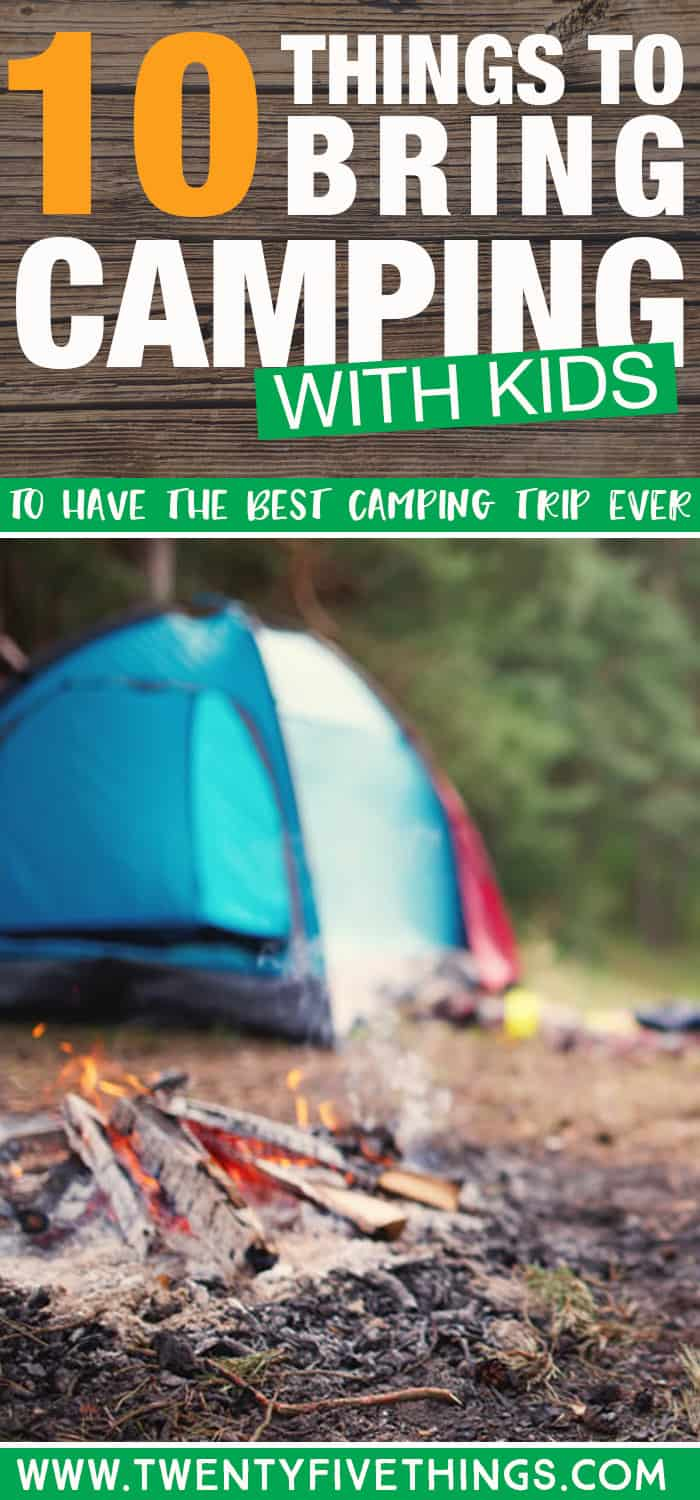 Camping with kids is so fun! We bring most of these things for our kids and they love camping. You just need a few extra things when you bring kids camping to keep things fun and stress-free.
