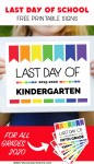 colorful last day of kindergarten sign