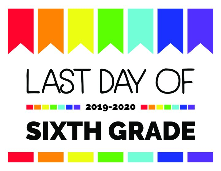 last day of sixth grade printable sign