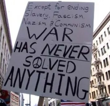 War has never solved anything but...
