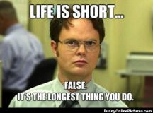 "Life is Short - ""The Office"" Meme"