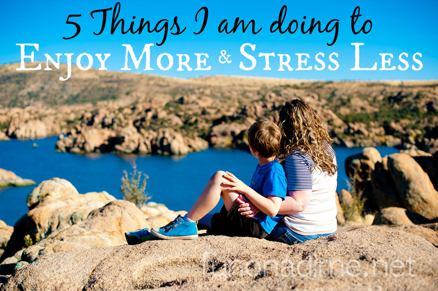 5 Things I do to enjoy more and stress less #ad