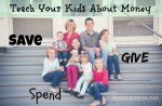 Teaching Kids About Money: Give, Save, Spend