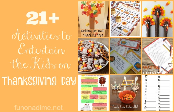 21 + Ways to Entertain the Kids on Thanksgiving Day