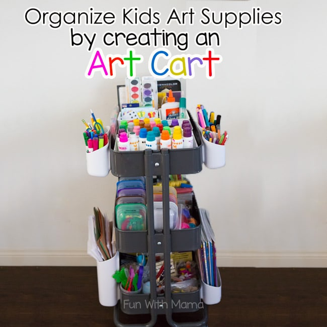 Organize Kids Art Supplies With an Art Cart  Fun with Mama