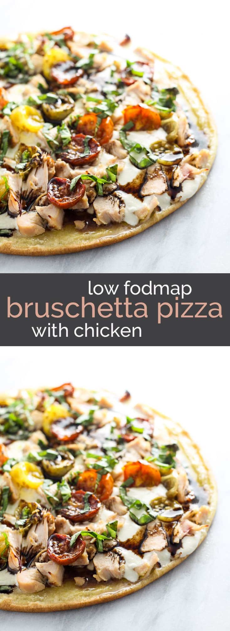 Transforming the classic appetizer into a mealtime favorite with this Low Fodmap Bruschetta PIzza with Chicken. Gluten free and full of flavor, this will quickly become a family-favorite recipe!