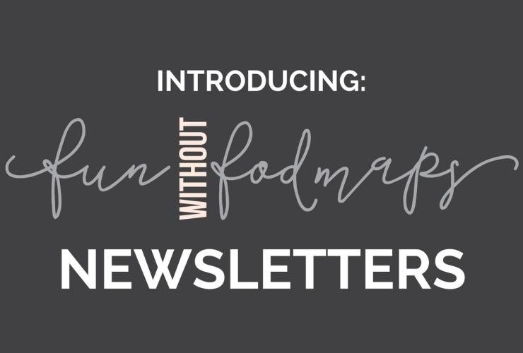 Newsletter | Fun Without Fodmaps