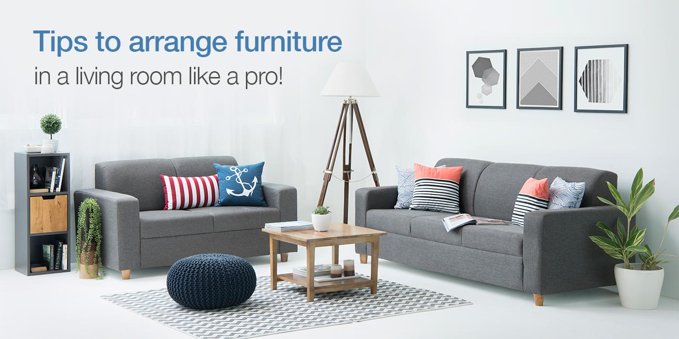 10 Tips On How To Arrange Furniture In A Living Room Furlenco