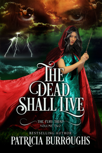 The Dead Shall Live, Volume Two of The Fury Triad