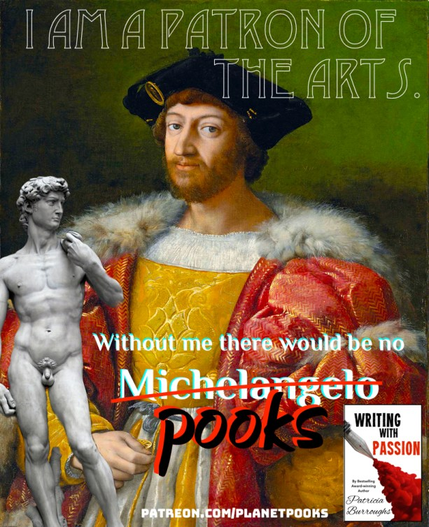 Support me on Patreon as I write my book Writing with Passion and you can be a Medici, too!
