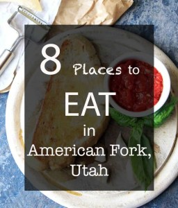 8 Places to eat in American Fork