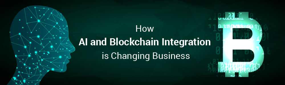 How Blockchain and AI Integration is Changing Business