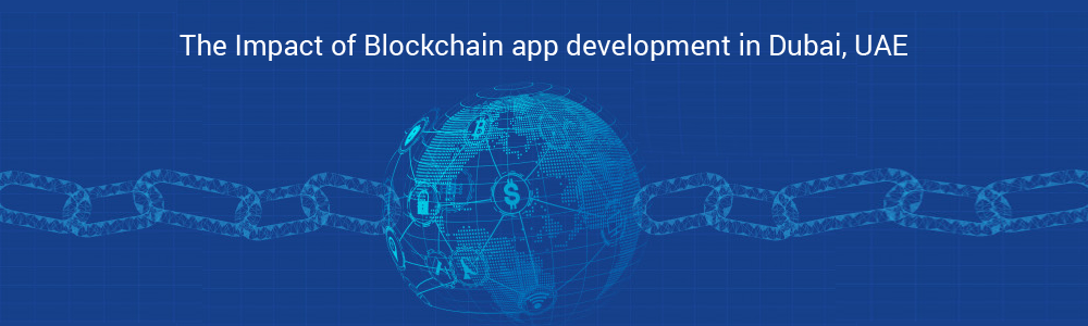 Impact of Blockchain app development in Dubai