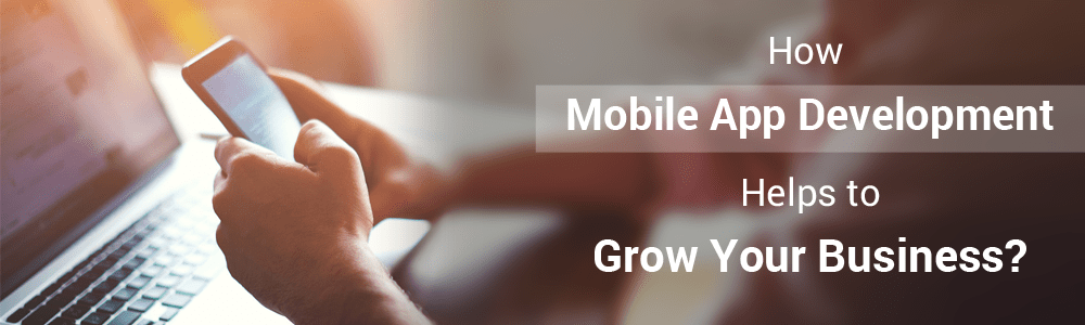 Mobile-App-Development-helps-to-grow-your-business-1