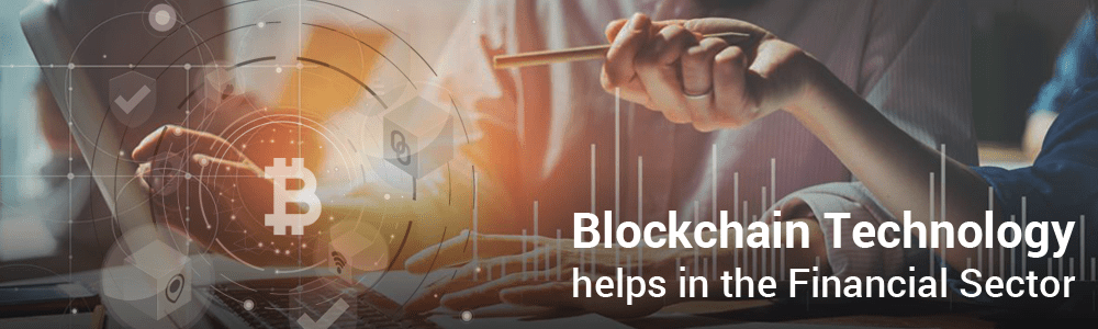 How Does Blockchain Technology helps in the Financial Sector