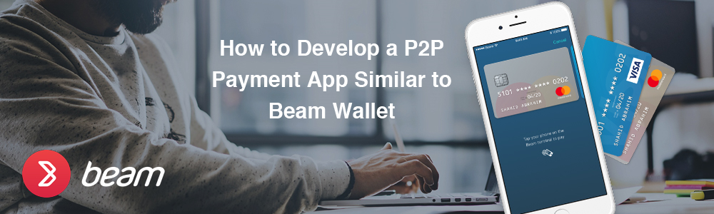 How-to-Develop-a-P2P-Payment-App-Similar-to-Beam-Wallet-1