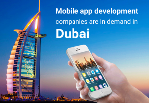 Why Mobile App Development Companies Are In Demand In Dubai?