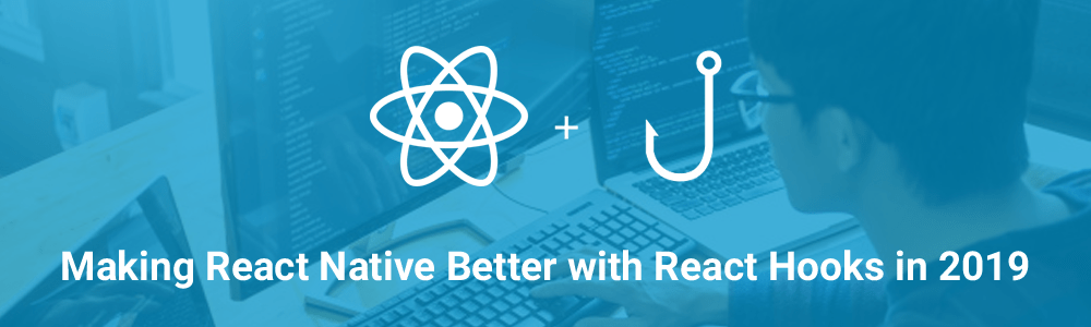 React-Native-Better-with-React-Hooks-1