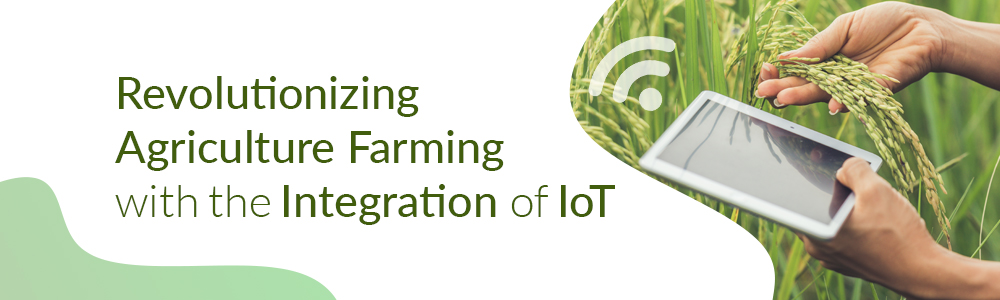 Revolutionizing-Agriculture-Farming-with-the-Integration-of-IoT-1000x300-jpg