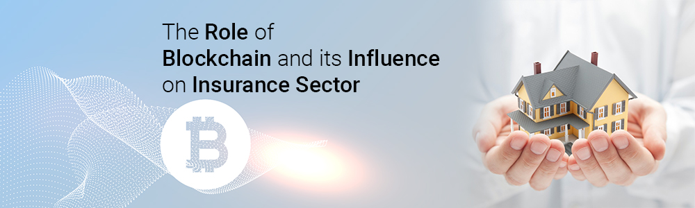 The-Role-of-Blockchain-and-its-Influence-on-Insurance-Sector-1000x300-jpg