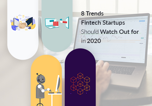 8 Trends Fintech Startups Should Watch Out for in 2020