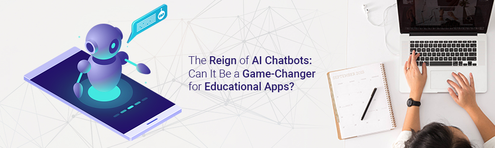 ai-chatbots-can-it-be-a-gamechanger-for-educational-apps