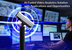 AI Fueled Video Analytics Solution with Applications and Opportunities