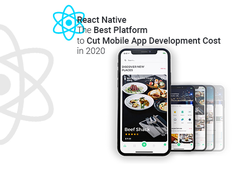 React Native: The Best Platform to Cut Mobile App Development Cost in 2020