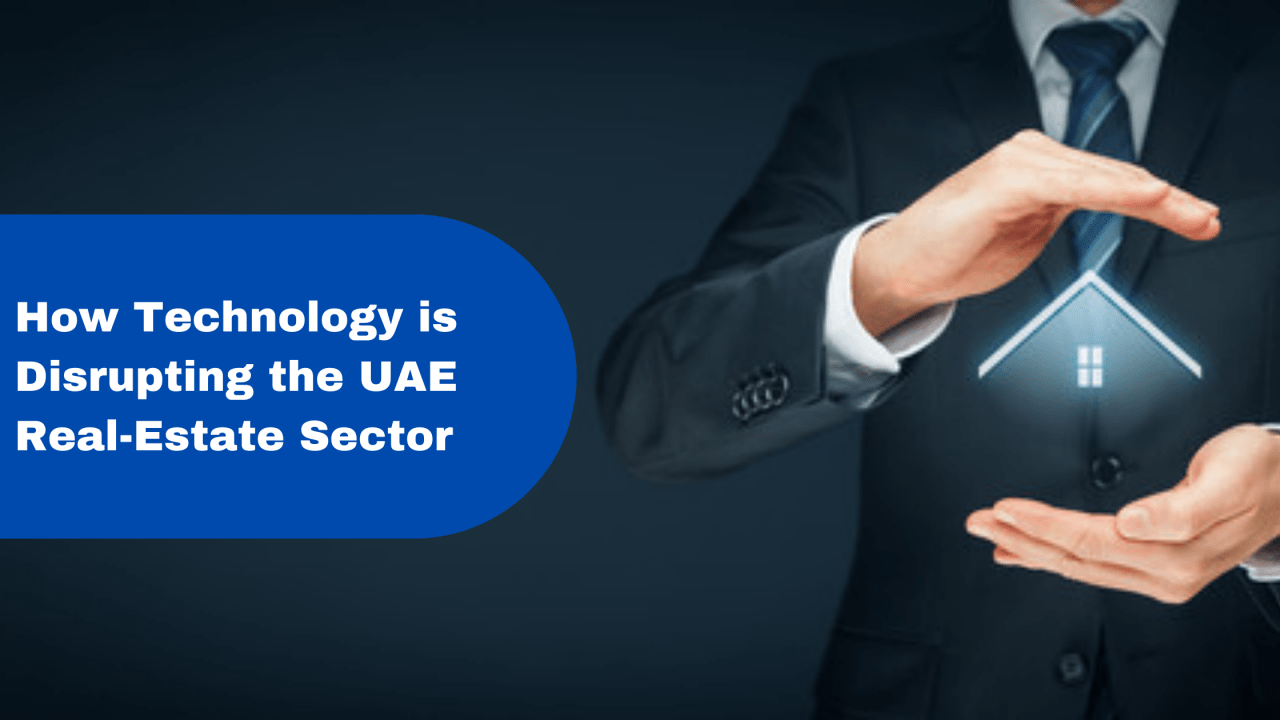 How Technology is Disrupting the UAE Real-Estate Sector