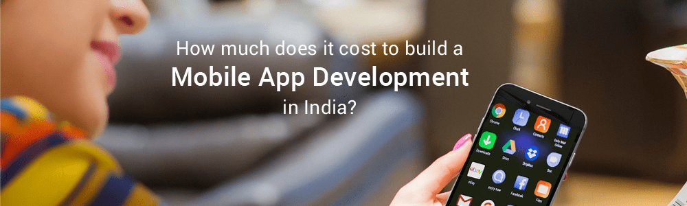 How-much-does-it-cost-to-build-a-Mobile-App-Development-in-India-1