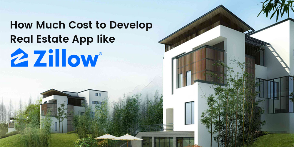 How-Much-Cost-to-Develop-Real-Estate-App-like-Zillow
