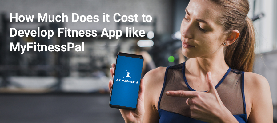 How-Much-Does-it-Cost-to-Develop-Fitness-App-like-MyFitnessPal-1