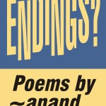Poetry Book Cover - Endings? by anand sahaja