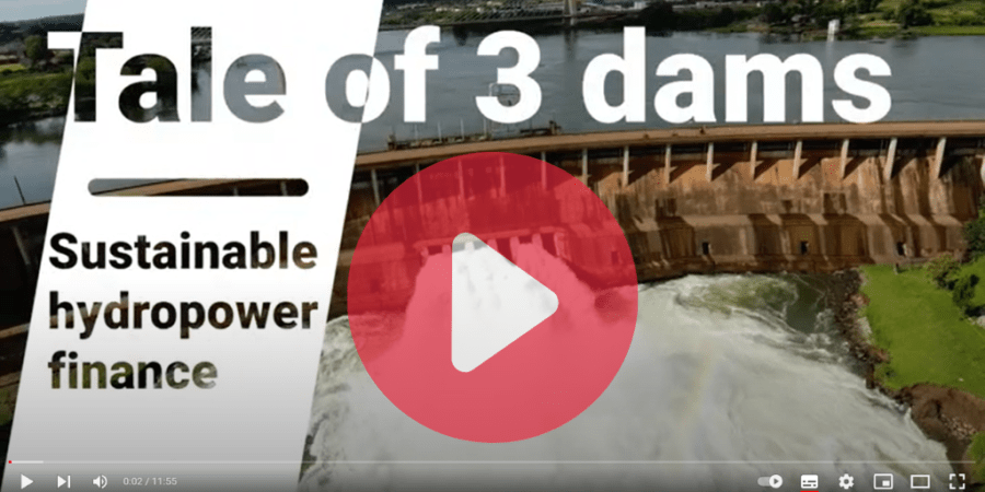 New video – 'A tale of three dams: Sustainable hydropower finance'
