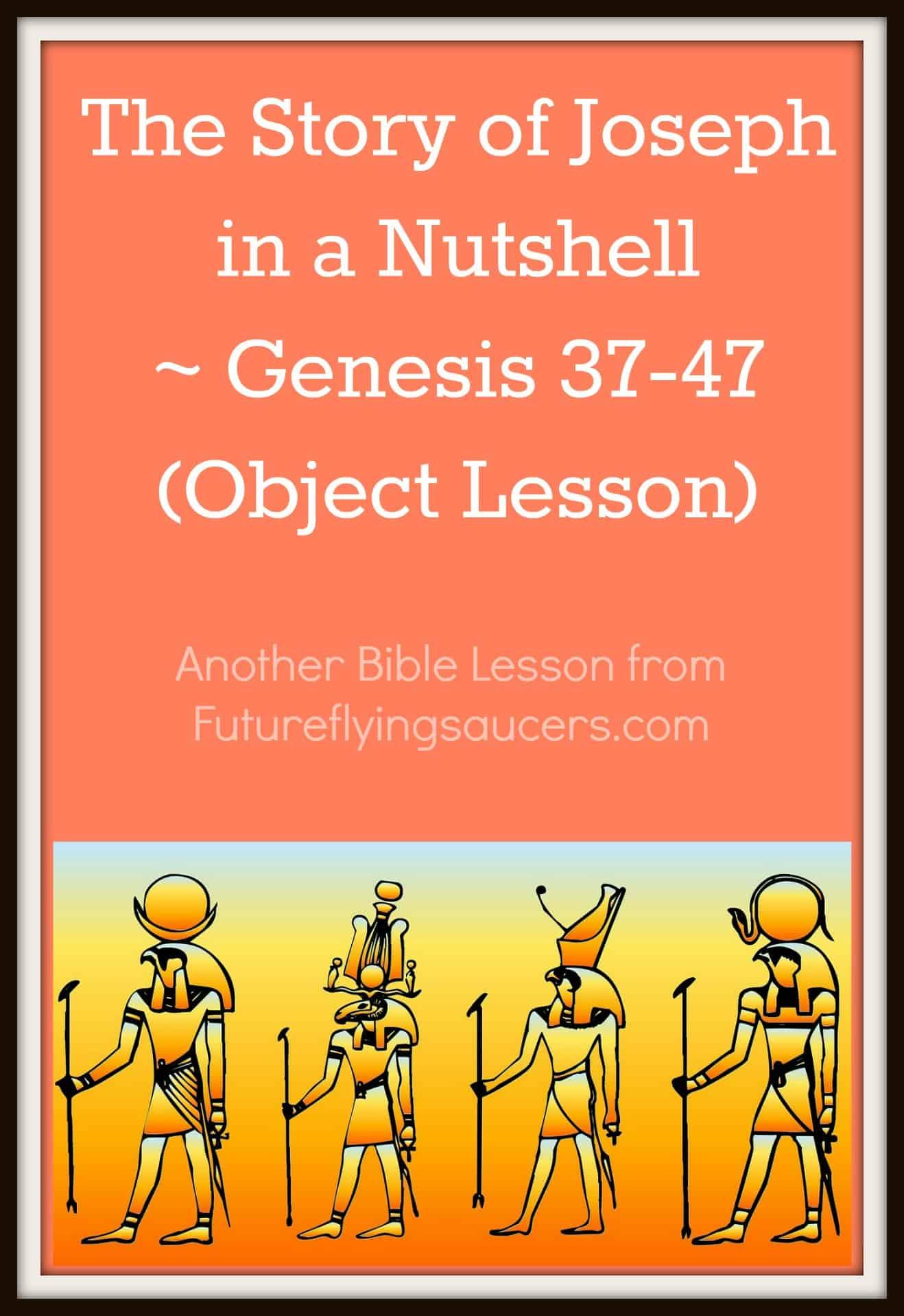The Story Of Joseph In A Nutshell Genesis 37 47 Object